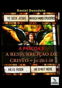 Livro Impresso - A PÁSCOA E A RESSURREIÇÃO DE CRISTO