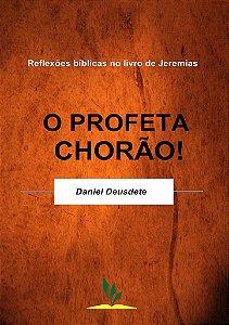 Livro Impresso - O PROFETA CHORÃO