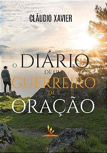 Livro Impresso - O DIÁRIO DE UM GUERREIRO DE ORAÇÃO
