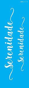Stencil 10X30  - Palavras Lettering Serenidade OPA 3118