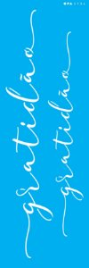 Stencil 10X30  - Palavras Lettering Gratidão OPA 3134