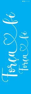 Stencil 10X30  - Palavras Lettering Força e Fé OPA 3133
