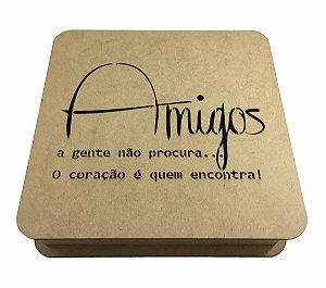 Caixa Mdf Frase Amigos A Gente Não Procura... 25x25x6 Cm
