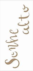 Stencil 7×15 Simples – Frase Sonhe Alto – OPA 2492