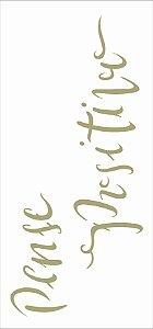 Stencil 7×15 Simples – Frase Pense Positivo – OPA 2489