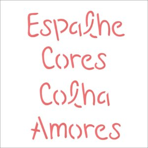 Stencil 14×14 Simples – Frase Espalhe Cores – OPA 2214