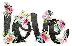 APM8-986- Aplique Litoarte Em Papel E MDF - Love Flores Aquarela
