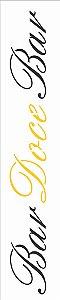 Stencil 06×30 Simples – Frase Bar Doce Bar – OPA 2660