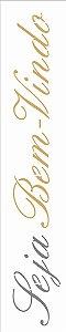 Stencil 06×30 Simples – Frase Seja Bem-Vindo – OPA 2663
