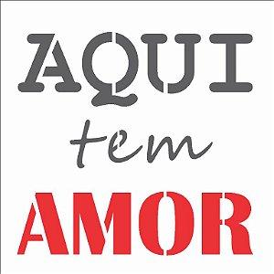 Stencil 14×14 Simples – Frase Aqui tem Amor – OPA 2685
