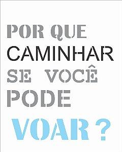 Stencil 20×25 Simples – Frase Por Que Caminhar – OPA 2722