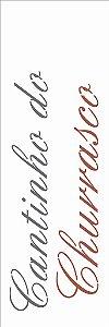 Stencil 10×30 Simples – Frase Cantinho do Churrasco OPA 2670