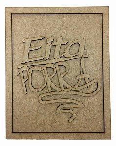 Quadros Decorativos Personalizado *Eita P*rra....* MDF