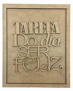 Quadros Decorativos Personalizado *Tarefa Do Dia Ser ..* MDF