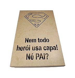Caixa Mdf Superman Dia Dos Pais Nem Todo Herói Usa Capa!