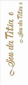 Stencil 10×30 Simples – Frase Sou da Titia e Titio Opa 2916