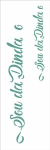 Stencil 10×30 Simples – Frase Sou da Dinda e Dindo Opa 2914
