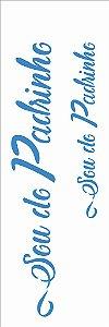 Stencil 10×30 Simples – Frase Sou do Padrinho - Opa 2992
