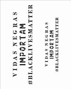 Stencil 20X25 Simples Frase Vidas Negras - Opa 2976