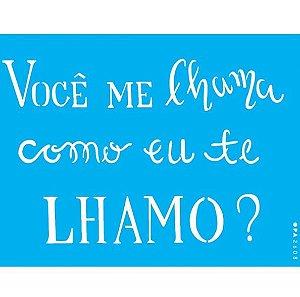 Stencil 15X20 Simples Frase Você me Lhama - Opa2608