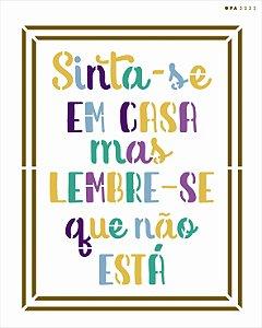 Stencil 20x25 Frase Sinta-Se Em Casa - OPA 3035