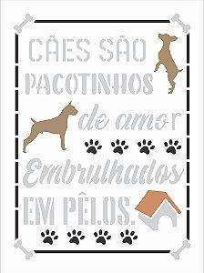 Stencil 15x20 Pet Frase Cães São Pacotinhos - OPA 3053