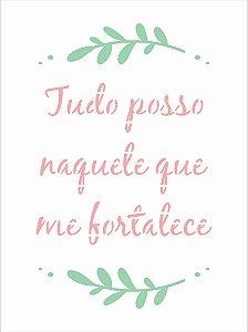 Stencil 15x20 Frase Tudo Posso - OPA 3038