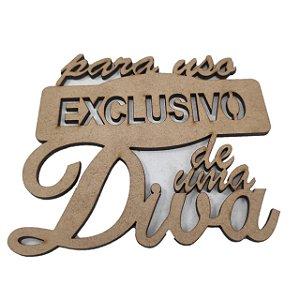 Aplique Laser MDF -Frase Para Uso Exclusivo de Uma Diva 12cm