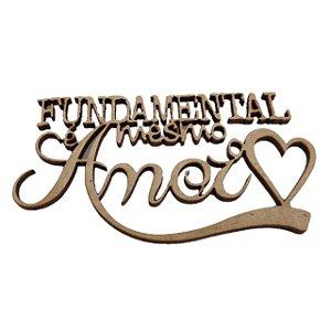Aplique Laser MDF - Fundamental Mesmo É O Amor