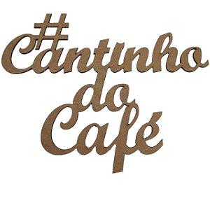 Aplique Laser MDF - Cantinho Do Café Modelo 2 - 30cm