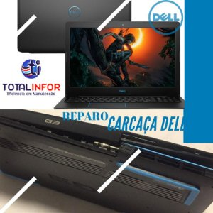 Conserto Notebook dell g series g3 3590 carcaça quebrada