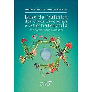 Base Química dos Óleos Essenciais e Aromaterapia - Dra. Adriana Nunes Wolffenbüttel