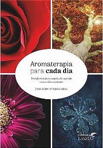 Aromaterapia para cada dia - Joni Keim & Ruah Bull