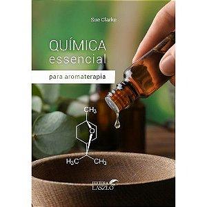 Química Essencial para aromaterapia -  Sue Clarke | Editora Laszlo