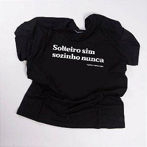 Camiseta QTVQTV Solteiro sim sozinho nunca