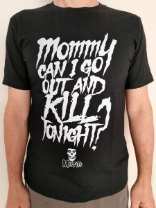 Camiseta The Misfits - Mommy can i go out and kill tonight?