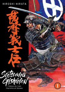 Satsuma Gishiden : Crônicas dos Leais Guerreiros de Satsuma - Vol.01 (Item novo e lacrado)
