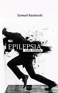 EPILEPSIA - UMA FÁBULA