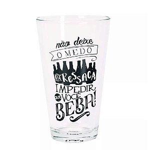 Copo drink Não deixe o medo da ressaca