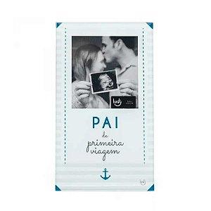 Porta Retrato Cartão Pai primeira viagem - Bebê