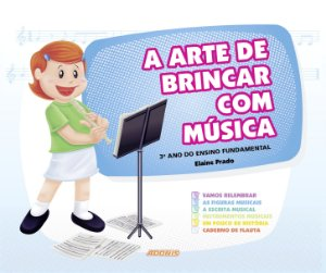 A arte de brincar com música - 3º ano