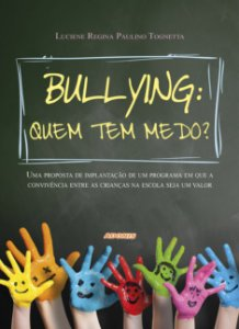 Bullying: quem tem medo?