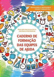 Caderno de formação das equipes de ajuda: professores e professoras, Ensino Fundamental I
