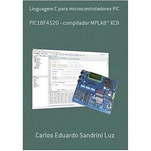 Livro PIC Linguagem C para Microcontroladores PIC (18F4520, XC8)
