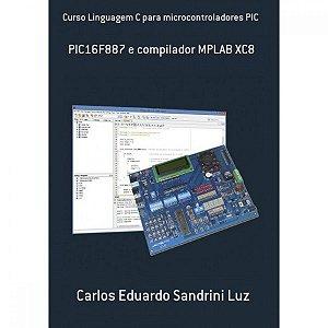 Livro Linguagem C para Microcontroladores PIC (16F887, XC8)