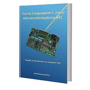 EBOOK Linguagem C para Microcontroladores PIC (18F4520, CCS)