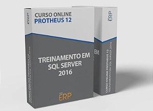 """Curso online """"Protheus 12 - Treinamento em SQL Server 2016"""""""