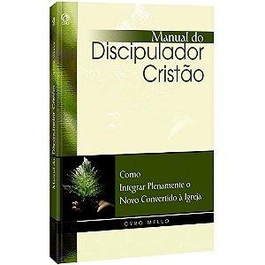Livro Manual do Discipulador Cristão - Cyro Mello - Cpad