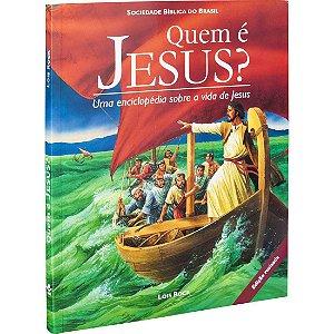 Livro - Quem é Jesus? Uma Enciclopédia sobre a vida de Jesus - SBB