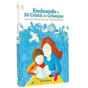 Livro Ensinando a Fé Cristã às Crianças - Telma Bueno - CPAD